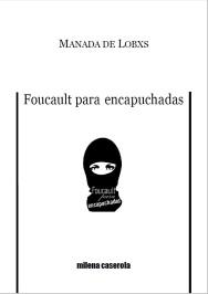 Foucault para Encapuchadas